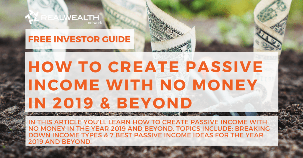 How To Create Passive Income With No Money [Free Investor Guide]
