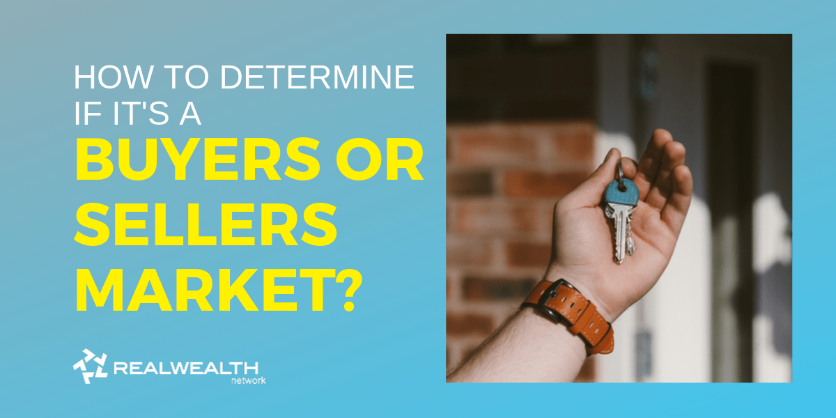 How To Determine If It's a Buyer's or Seller's Market?