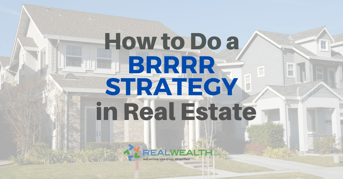 Featured Image for Article - How To Do a BRRRR Strategy In Real Estate