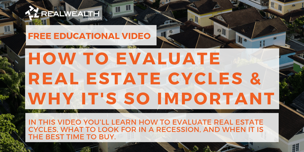 How to Evaluate Real Estate Cycles & Why It's So Important