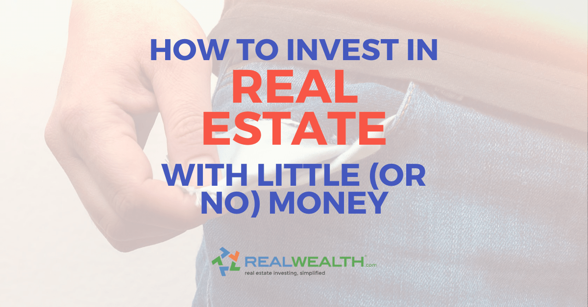 Featured Image for Article - How To Invest in Real Estate With Little-or no-Money