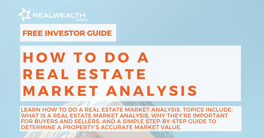 How to Do a Real Estate Market Analysis | Real Wealth Network