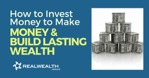 How to Invest Money to Make Money and Build Lasting Wealth [Free Investor Guide]