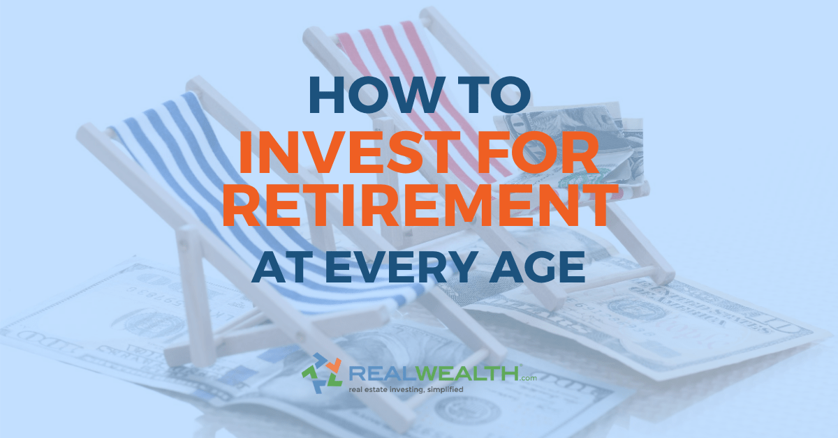 Featured Image for Article - How to Invest for Retirement At Every Age