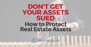 Featured Image for Article - How to Protect Real Estate Assets and Avoid Lawsuits