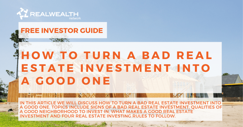 How to Turn a Bad Real Estate Investment Into a Good One [Free Investor Guide]