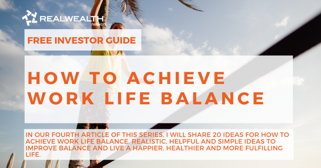 How to Achieve Work Life Balance [Free Investor Guide]