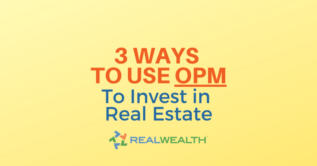 How To Invest in Real Estate with Other People's Money Featured Image for Article