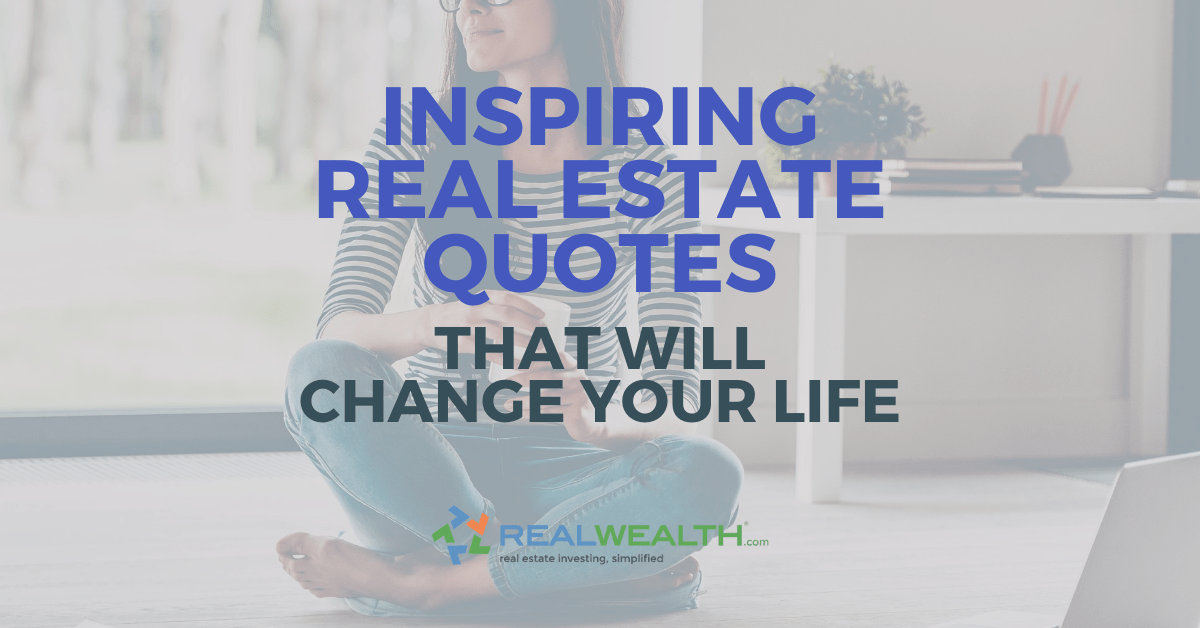 Featured Image for Article - Inspiring Real Estate Quotes That Will Change Your Life