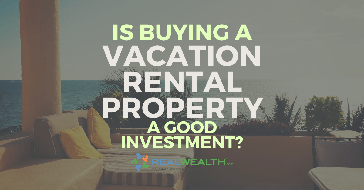 Featured Image for Article - Is Buying a Vacation Rental Property A Good Investment