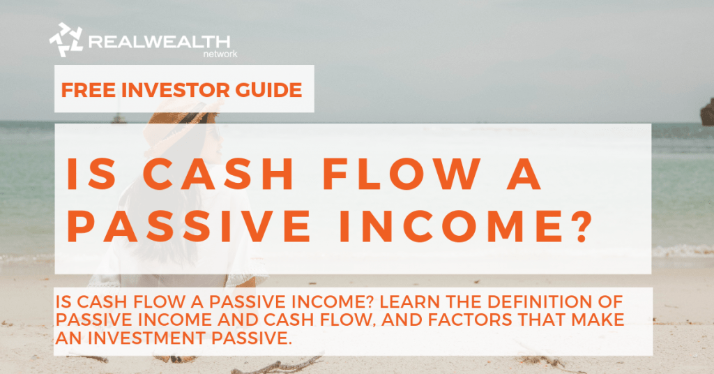 Is Cash Flow a Passive Income [Free Investor Guide]