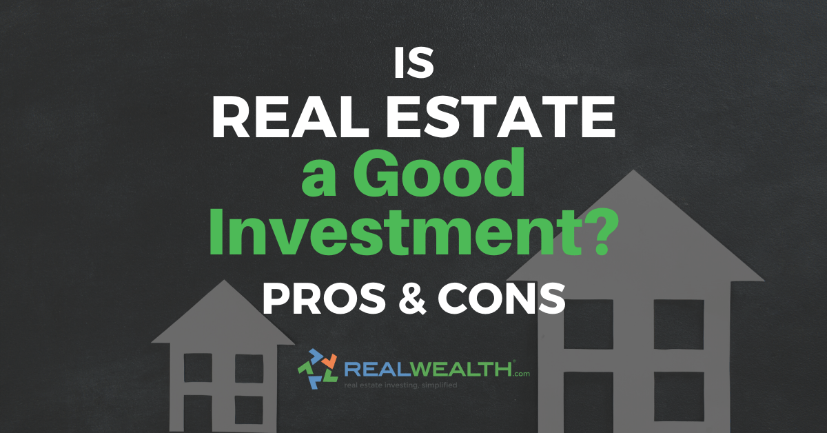 Featured Image for Article - Is Real Estate a Good Investment Pros and Cons