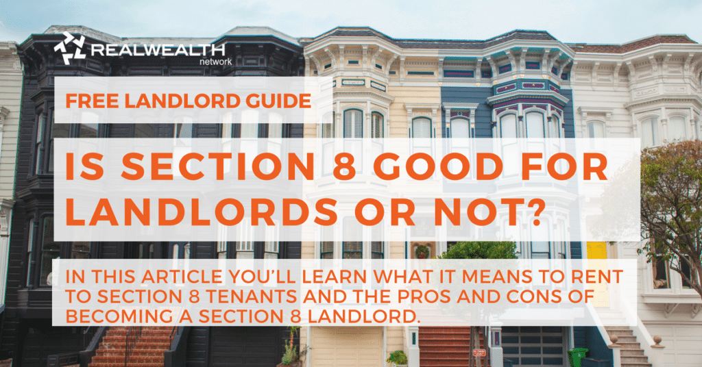 Is Section 8 Good For Landlords or Not [Free Investor Guide]