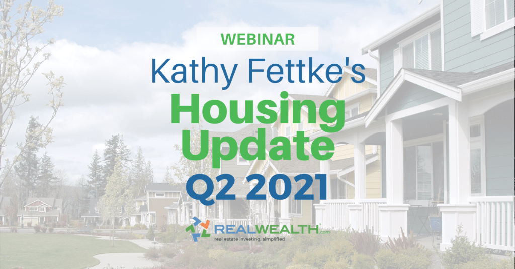 Featured Image for Webinar - Kathy Fettke's Q2 Housing Update 2021