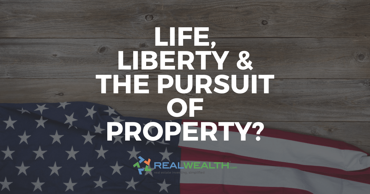 Featured Image for Article - Life Liberty and the Pursuit of Property