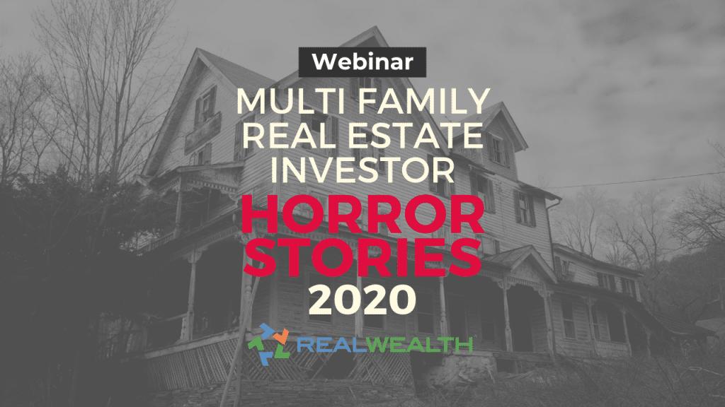 Featured Image for Webinar - Multi Family Real Estate Investor Horror Stories 2020
