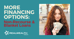 New Lending options for Real Estate Investors: Non-Recourse & Blanket Loans
