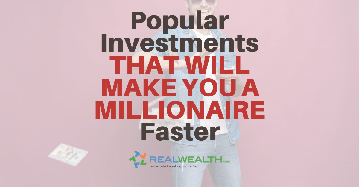 Featured Image for Article - Popular Investments That Will Make You a Millionaire Faster