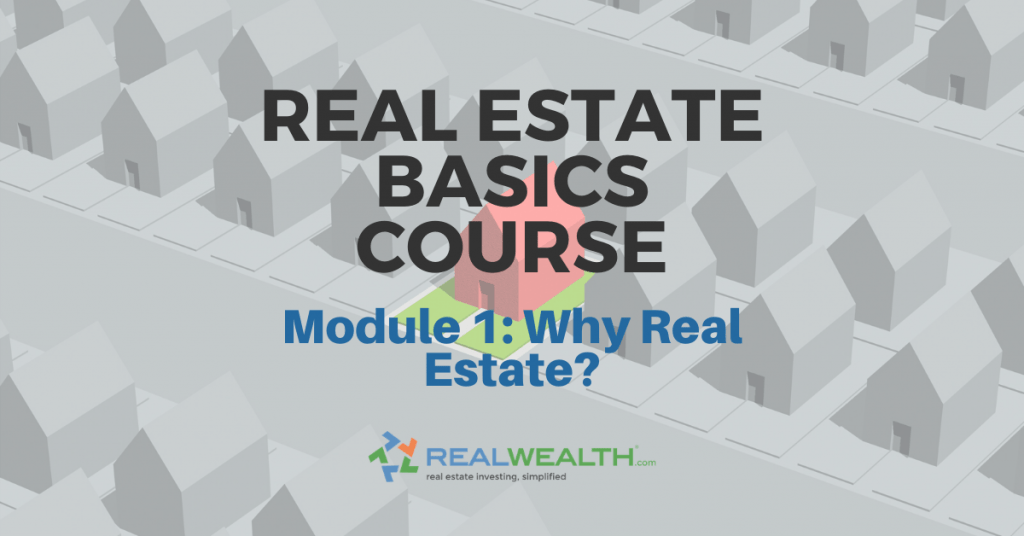 Featured Image for Article - Real Estate Basics Course Module 1: Why Real Estate