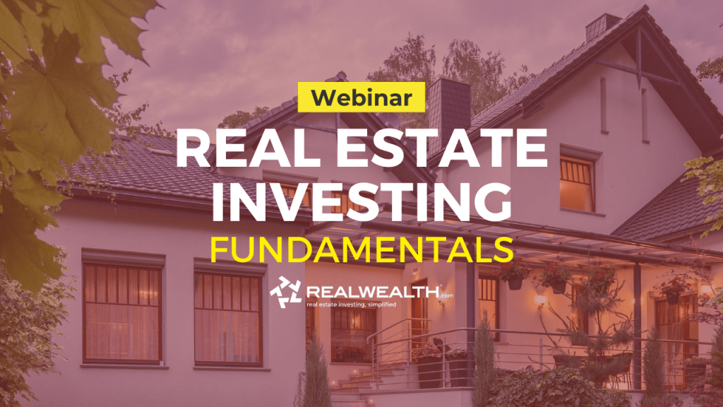 Real Estate Investing Fundamentals Webinar by Leah Collich