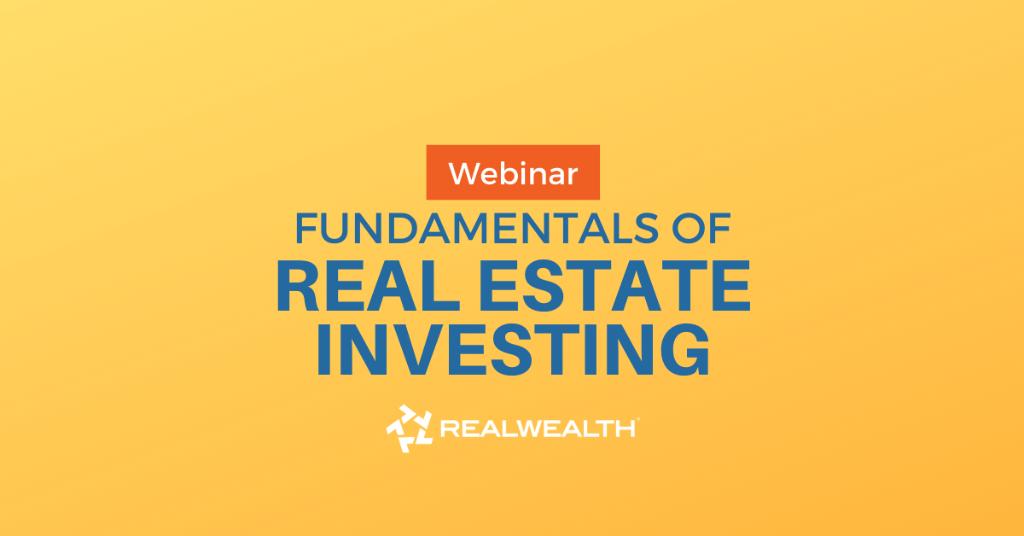 Real Estate Investing Fundamentals Webinar 2021