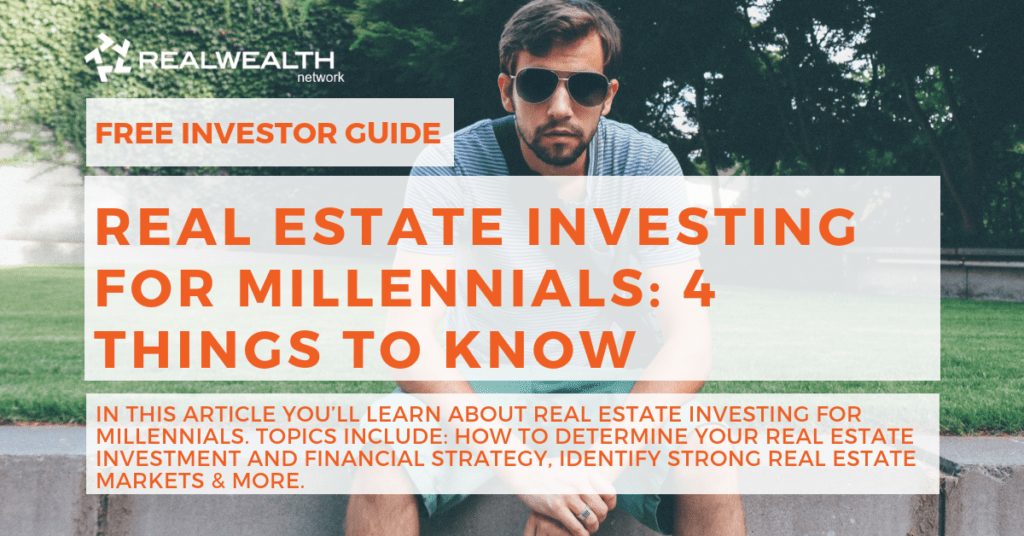 Real Estate Investing for Millennials: 4 Things To Know [Free Investor Guid]