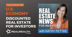 U.S. Economy: Discounted Real Estate for Investors, Real Estate News for Investors Podcast Episode #822