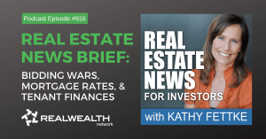 Real Estate News Brief: Bidding Wars, Mortgage Rates, & Tenant Finances, Real Estate News For Investors Podcast Episode #916