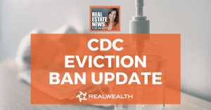 CDC Eviction Ban Update, Real Estate News for Investors Podcast Episode #974 - Header