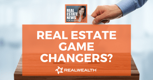 Real Estate Game Changers?, Real Estate News for Investors Podcast Episode #977, Header