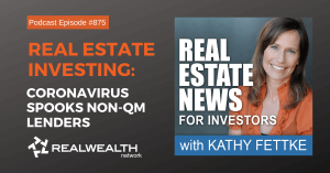 Real Estate Investing: Coronavirus & Non-QM Lenders, Real Estate News Podcast Episode #875