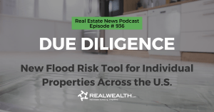 Due Diligence: New Flood Risk Tool for Individual Properties Across the U.S., Real Estate News for Investors Podcast Episode #936 Header