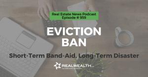 Short-Term Band-Aid, Long-Term Disaster, Real Estate News for Investors Podcast Episode #959 Heade