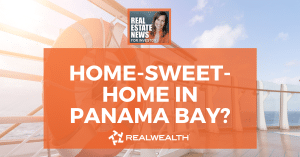 Home-Sweet-Home in Panama Bay?, Real Estate News for Investors Podcast Episode #978 Header