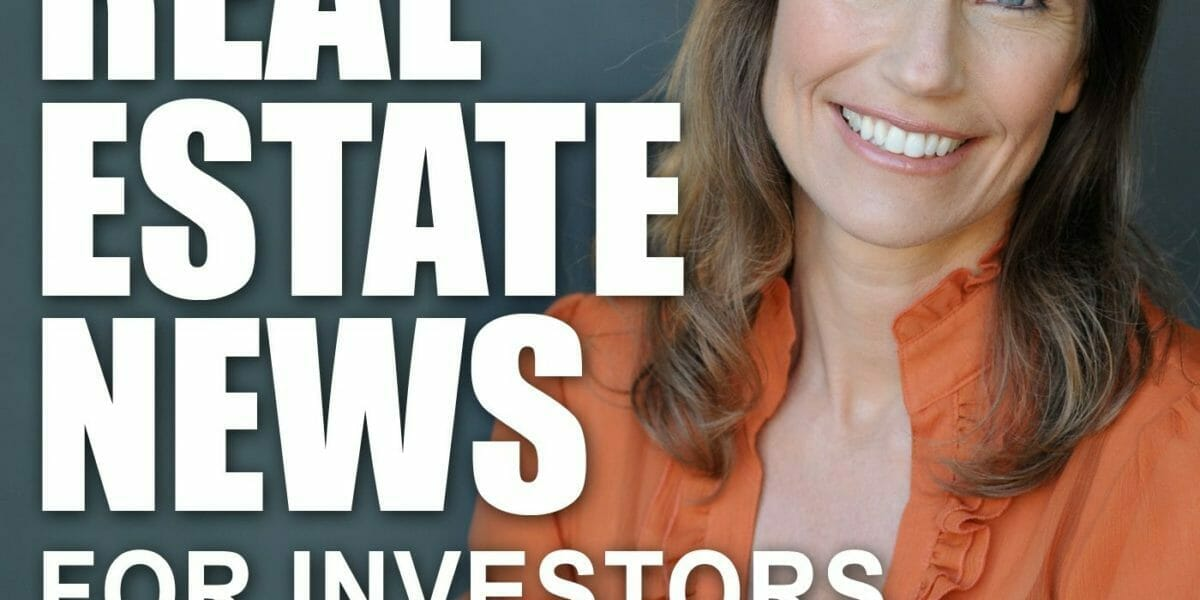 Real Estate News For Investors Podcast