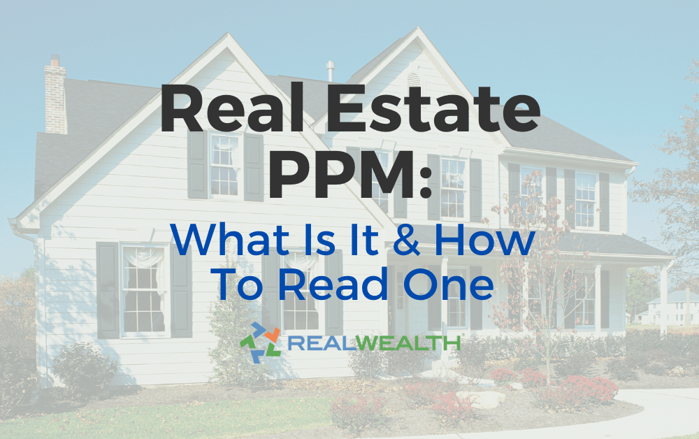 Real Estate Private Placement Memorandum (PPM): What is It and How To Read One [Ultimate Guide]