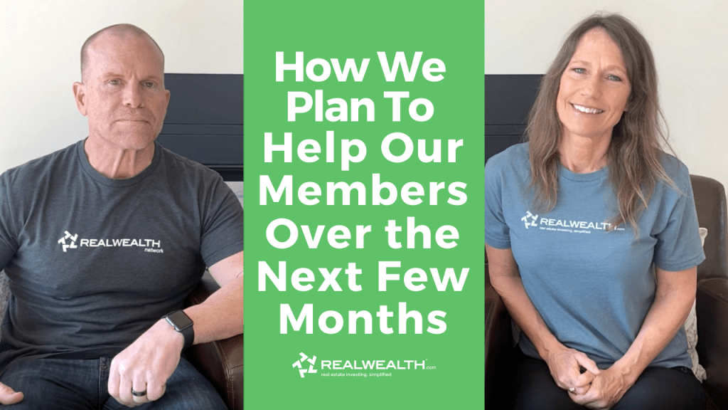 Rich & Kathy Fettke explain how we're going to be there for RealWealth members during the coronavirus outbreak