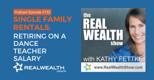 Single-Family Rentals: Retiring on a Dance Teacher Salary, Real Wealth Show Podcast Episode #732