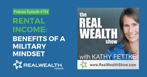 Rental Income: Benefits of a Military Mindset, Real Wealth Show Podcast Episode #753