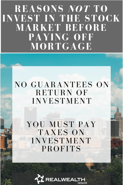 Reasons Not to Invest in the Stock Market Before Paying Off Mortgage