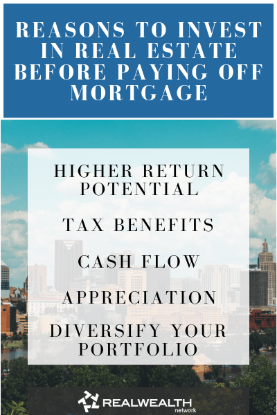 Reasons to Invest in Real Estate Before Paying Off Mortgage