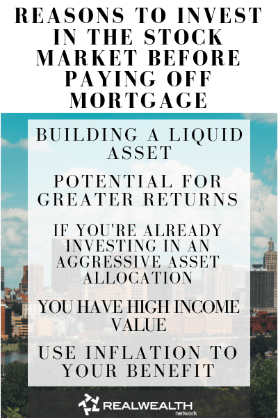 Reasons to Invest in the Stock Market Before Paying Off Mortgage