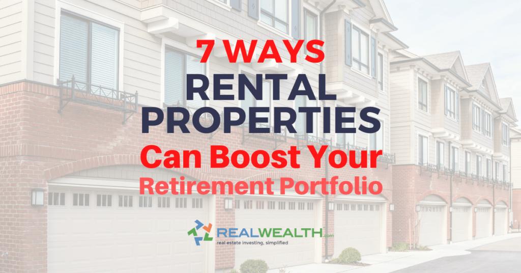 7 Ways Rental Properties Can Boost Retirement Portfolio