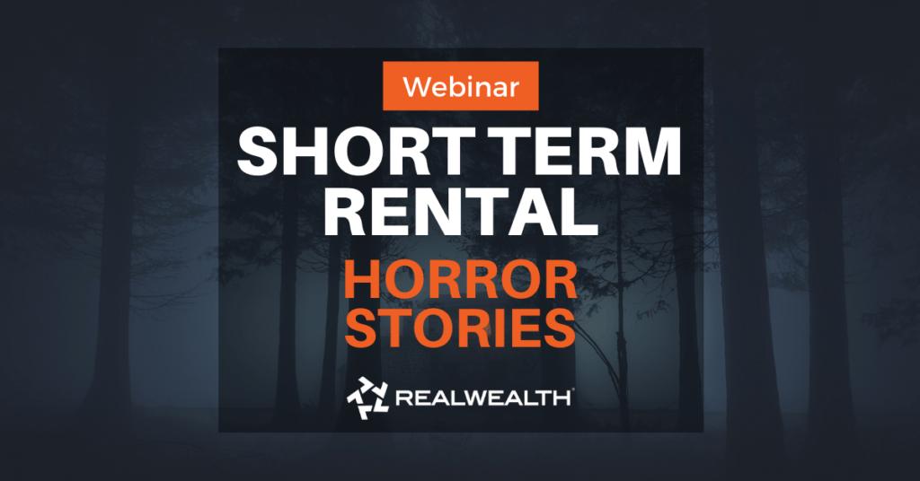 Short Term Rentals Horror Stories Webinar