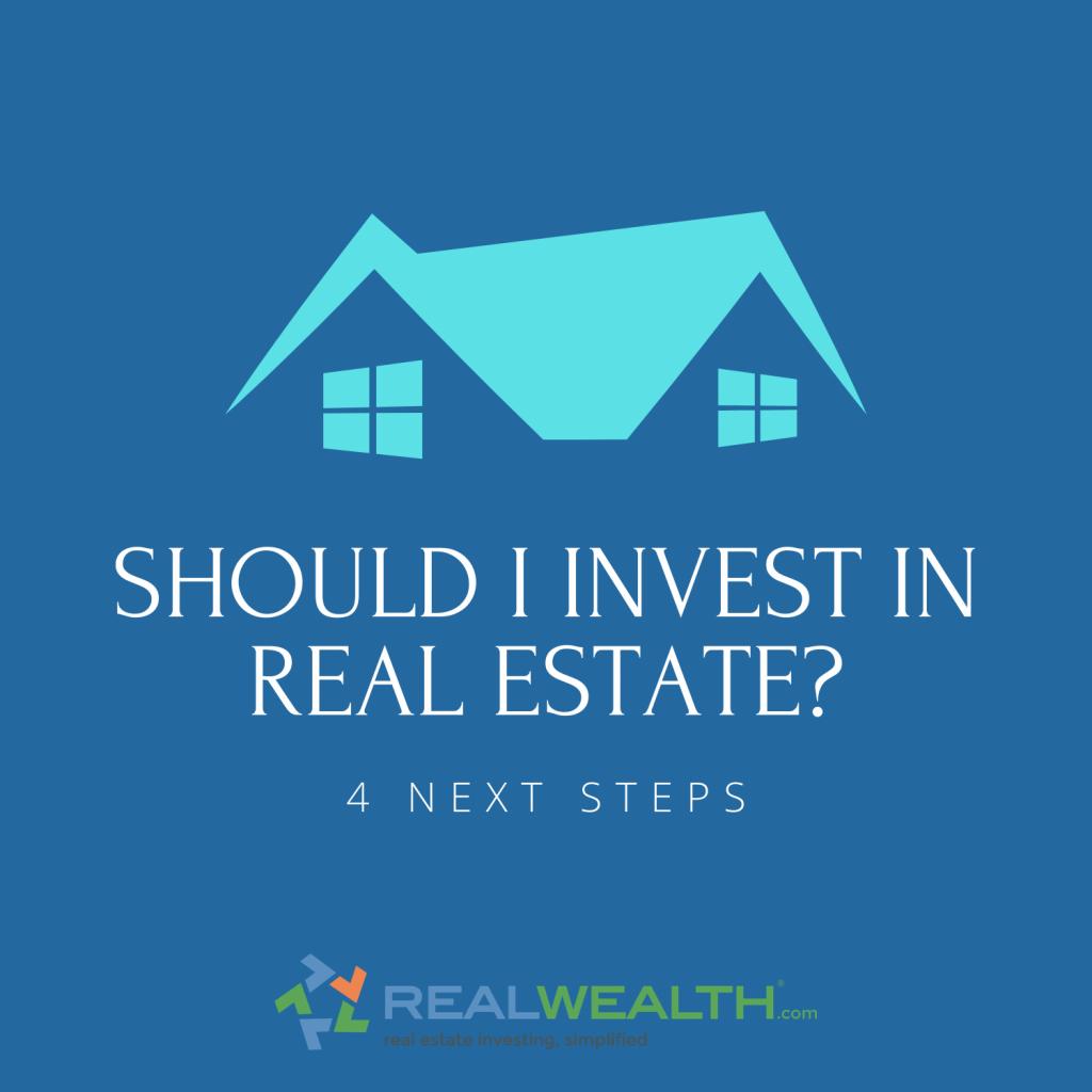 Image Highlighting Should I Invest in Real Estate