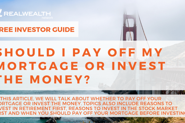 Should I Pay Off My Mortgage or Invest the Money [Free Investor Guide]
