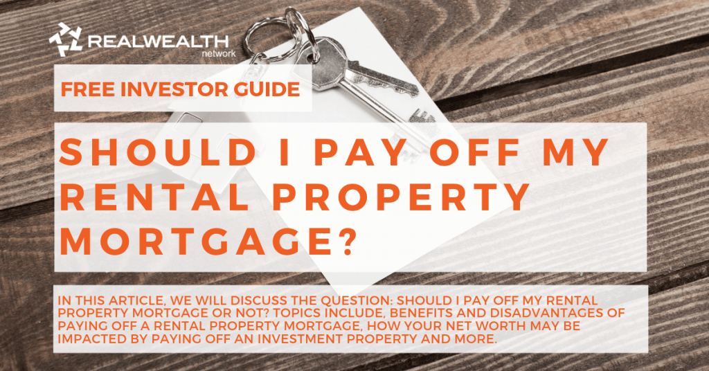 Should I Pay Off My Rental Property Mortgage [Free Investor Guide]