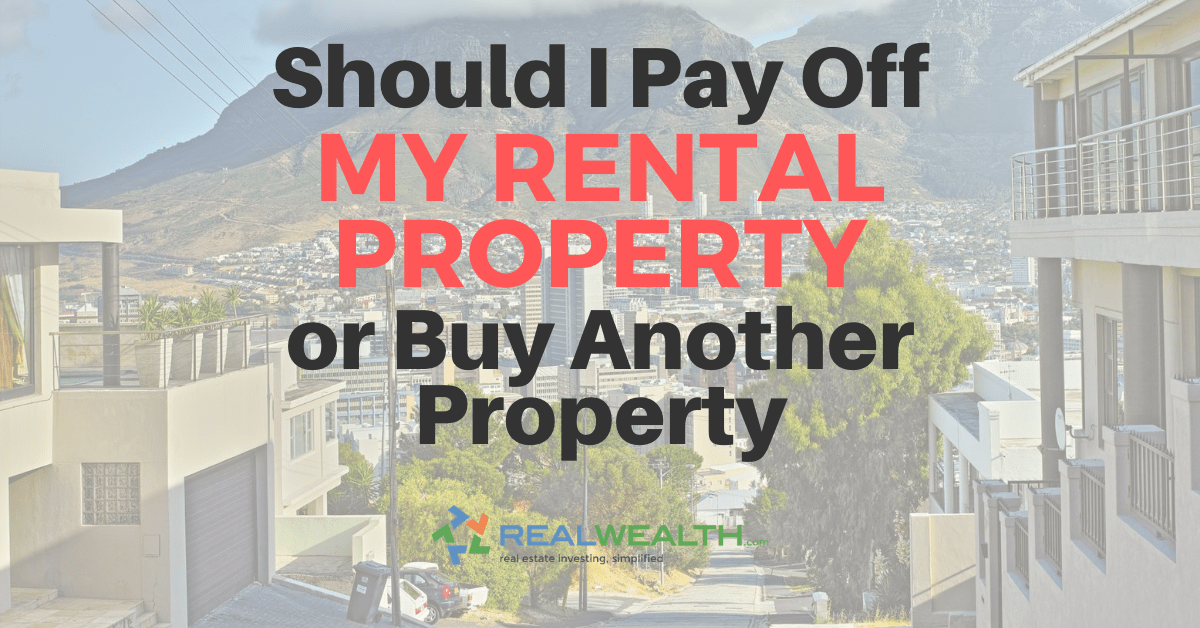 Featured Image for Article - Should I Pay Off My Rental Property Or Buy Another Property