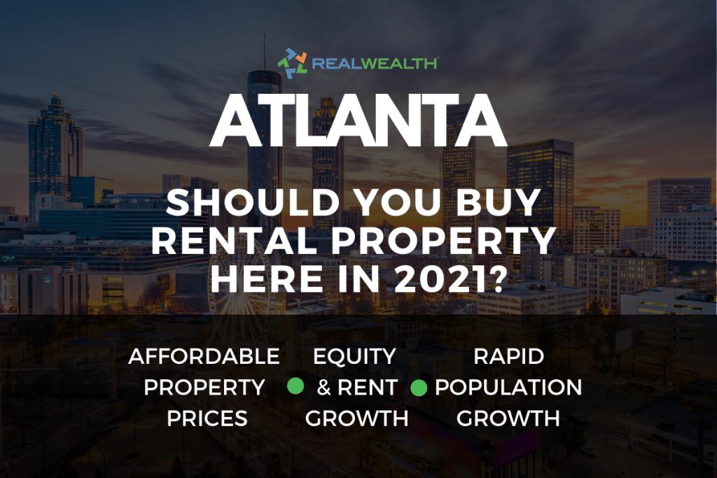 Should You Buy Rental Property in the Atlanta Real Estate Market in 2021?