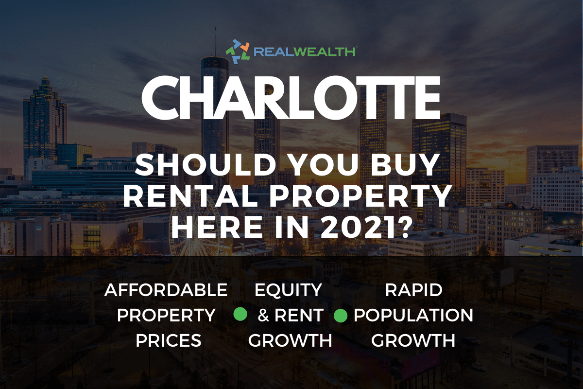 Should You Buy Rental Property in the Charlotte Real Estate Market in 2021?